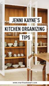 jenni kayne u0027s kitchen organizing tips clutter martha stewart