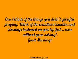 don u0027t think of the things you didn u0027t good morning sms quotes image