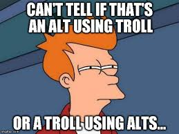 Meme Trolls - alt using troll awareness meme imgflip