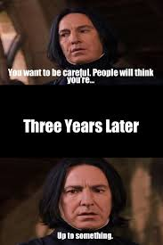 Snape Always Meme - severus snape quotes that prove he is the best harry potter charact