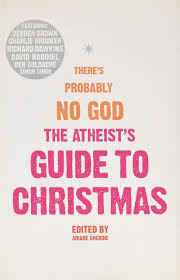 the atheist u0027s guide to christmas ariane sherine 9780007322619