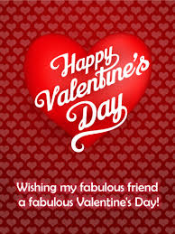 valentines day cards for friends to my fabulous friend happy s day card birthday