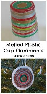 melted plastic cup ornaments plastic cups ornament and