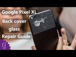 Glass Back by Google Pixel Xl Back Cover Glass Repair Guide Youtube