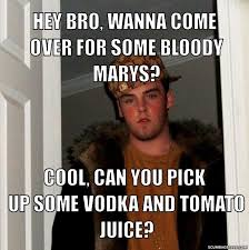 Bloody Mary Meme - scumbag steve meme generator scumbag steve
