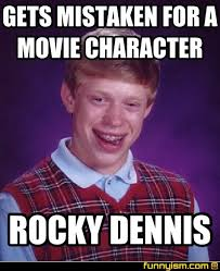 Dennis Meme - gets mistaken for a movie character rocky dennis meme factory
