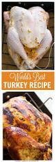 thanksgiving turkey recipe best the world u0027s best turkey recipe a tutorial living sweet moments