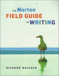the norton field guide to the norton field guide to writing by richard bullock