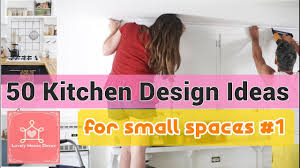 Kitchen Designs For Small Rooms by 50 Kitchen Design Ideas For Small Spaces 1 Youtube