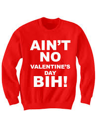 mens valentines day s day 2017 ain t no s day bih sweater