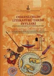 Ottoman Literature Osmanli Bilim Literatürü Tarihi Zeylleri Supplements To The