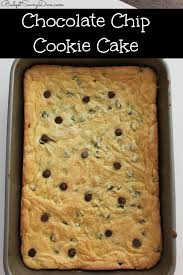 chocolate chip cookie cake recipe easy 28 images chocolate