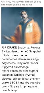 Eminem Drake Meme - when you jokingly diss eminem and he he challenges you to a diss