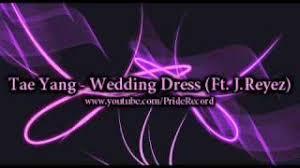 Wedding Dress English Version Taeyang Wedding Dress English Version J Reyez Lagu Mp3 Video Mp4