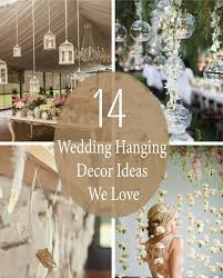 wedding decor ideas 14 wedding hanging decor ideas we linentablecloth