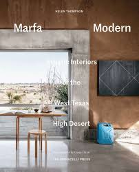 marfa modern u0027 captures design in west texas houston chronicle
