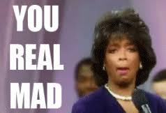 Yeah You Mad Meme - happy birthday oprah you get a gif worthy celebration for your