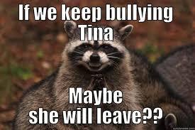 Tina Meme - tina meme quickmeme