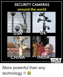 It Security Meme - security cameras around the world usa uk china india more powerful