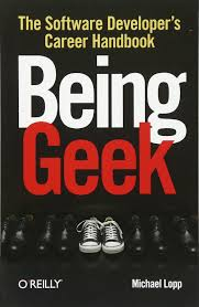 being geek the software developer u0027s career handbook michael lopp