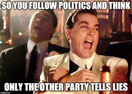 Meme Politics - good fellas hilarious meme imgflip
