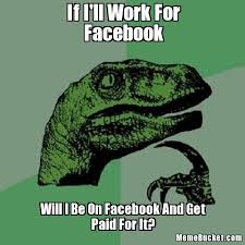 Create Facebook Meme - if i ll work for facebook create your own meme