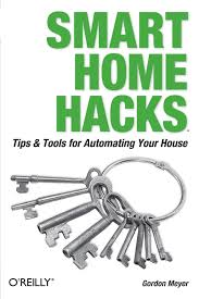 Hacks For Home Design Game by Smart Home Hacks Tips U0026 Tools For Automating Your House Gordon