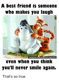 Memes Facebook - a best friend is someone who makes you laugh facebook