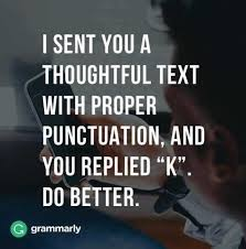 Grammarly Memes - dopl3r com memes i sent you a thoughtful text with proper