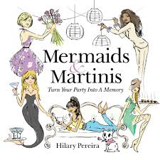 martini mermaid mermaids u0026 martinis turn your party into a memory hilary pereira