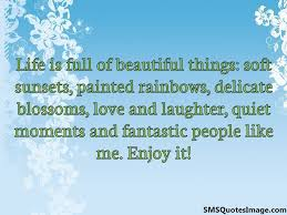 life is full of beautiful things funny sms quotes image