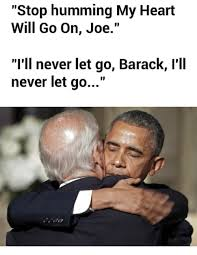My Heart Will Go On Meme - stop humming my heart will go on joe i ll never let go barack i ll