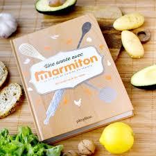 marmiton toute la cuisine livre marmiton une annee avec marmiton
