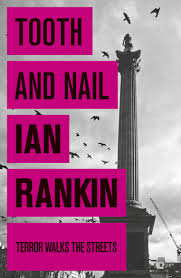 review tooth and nail by ian rankin u2013 book reviews by simon mcdonald