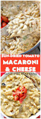 sun dried tomato macaroni and cheese can u0027t stay out of the kitchen