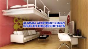 H2o Furniture by 50 Small Apartment Design Ideas By H2o Architects Youtube