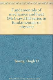fundamentals of mechanics and heat h d young amazon com books