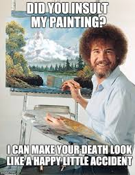 How To Make A Meme In Paint - bob ross meme meme generator imgflip