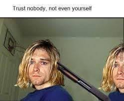 Kurt Cobain Meme - image 906864 trust nobody not even yourself know your meme