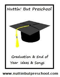 end of year graduation songs nuttin but preschool