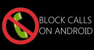 block calls on android how to block calls on android droidviews