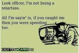 Speeding Meme - hahaha damn right so why dont they pay my 361 speeding ticket