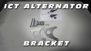 ict alternator bracket unboxing youtube