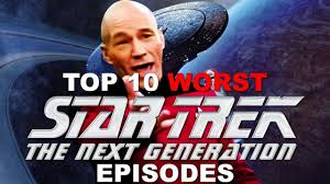 top 10 worst star trek the next generation episodes youtube