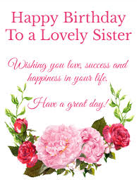 to a lovely sister happy birthday wishes card birthday