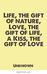 quotes about the gift of nature the gift of