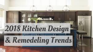 What Is New In Kitchen Design 2018 Kitchen Design Remodeling Trends Kitchen Master