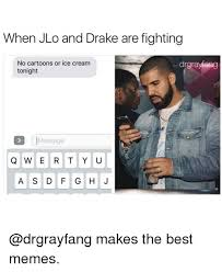 Memes Drake - when jlo and drake are fighting no cartoons or ice cream drgraviang
