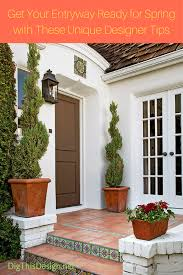 How To Get Your Home Ready For Spring by Preparing Your Front Entryway For Spring Dig This Design
