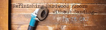 Wood Floor Refinishing Without Sanding Refinishing Hardwood Floors Without Sanding Is It Ok The